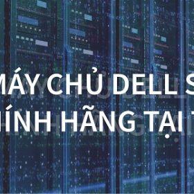 MUA MÁY CHỦ DELL SERVER CHÍNH HÃNG